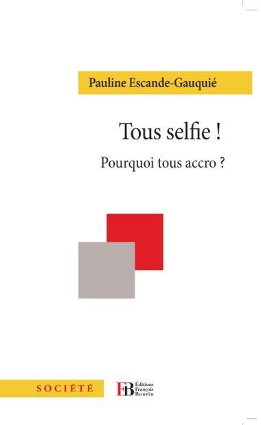 """ITW SELFIE LA RUCHE MEDIA : """"TOUS SELFIE !"""", LA SEMIOLOGUE PAULINE ESCANDE-GAUQUIE NOUS EXPLIQUE CETTE TENDANCE DU """"SOI"""" PARTOUT, TOUT LE TEMPS."""