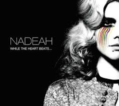 "NADEAH ""WHILE THE HEART BEATS"", L'EXPRESSION D'UNE ARTISTE DETERMINEE"