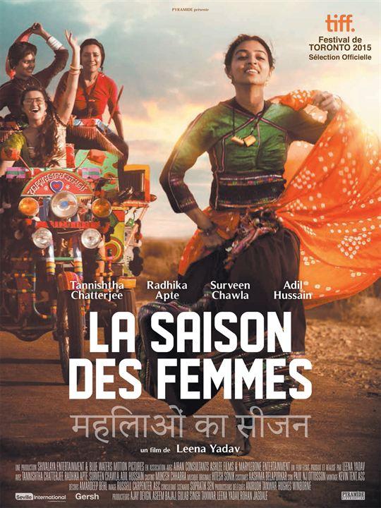 LA SAISON DES FEMMES : POURQUOI FAUT-IL VOIR LE FILM DE LEENA YADAV !