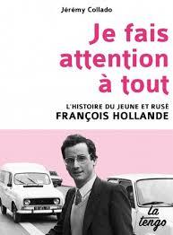 """FRANCOIS HOLLANDE : QUI EST-IL ? JEREMY COLLADO REPOND DANS """"JE FAIS ATTENTION A TOUT"""""""