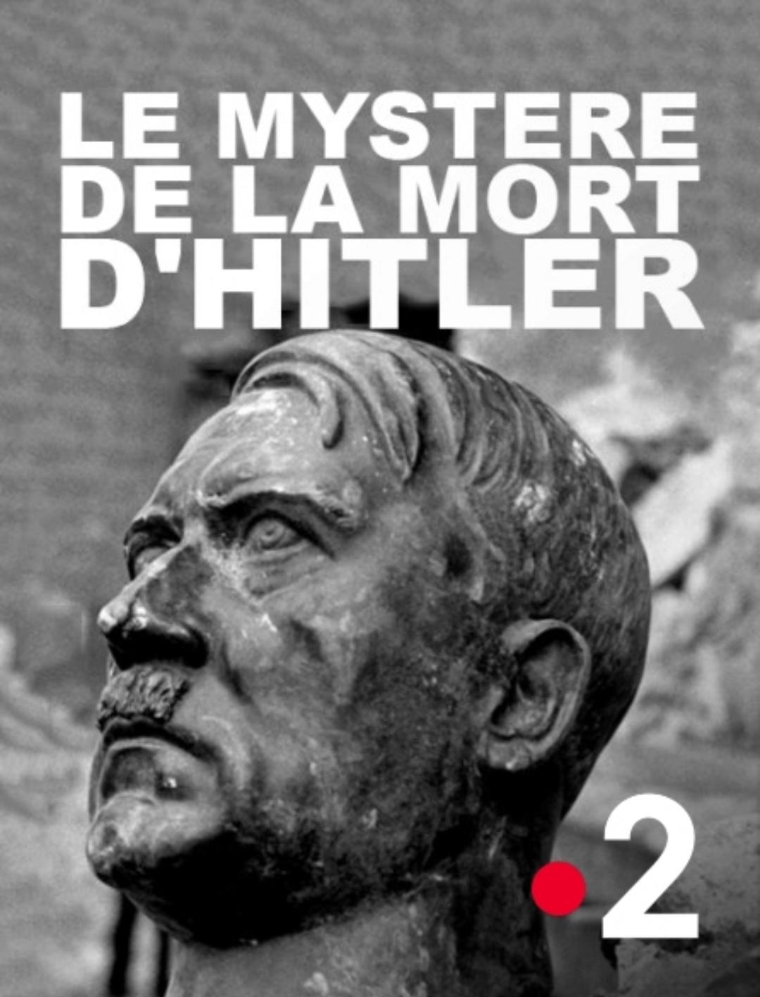 HITLER, LE MYSTÈRE DE SA MORT DÉVOILÉ SUR FRANCE 2 LE 20 MARS